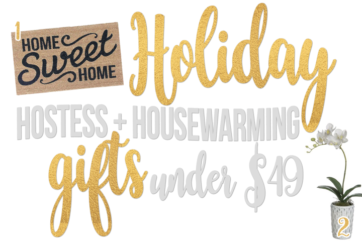 Holiday Hostess & Housewarming Gifts Under $49